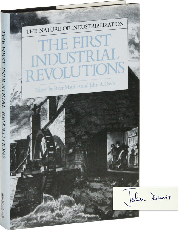 The First Industrial Revolutions [Signed]. Peter MATHIAS, John A. Davis