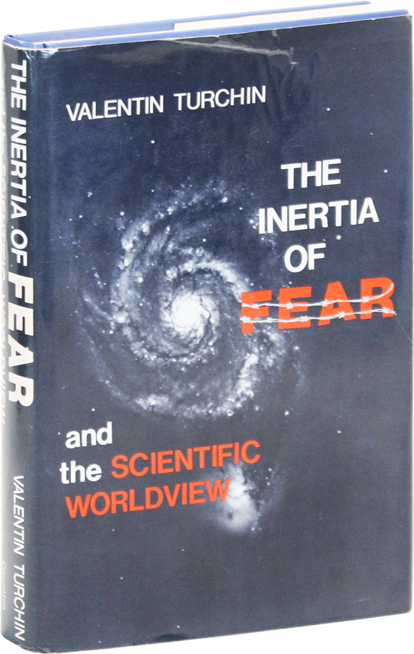 The Inertia of Fear and the Scientific Worldview. Valentin TURCHIN, Guy DANIELS, text, translation