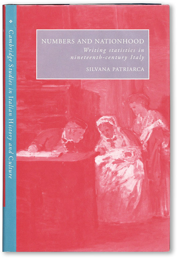 Numbers and Nationhood: Writing Statistics in Nineteenth-Century Italy. Silvana PATRIARCA