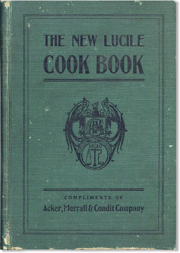 The New Lucile Cook Book. Merrall The Acker, Condit Company