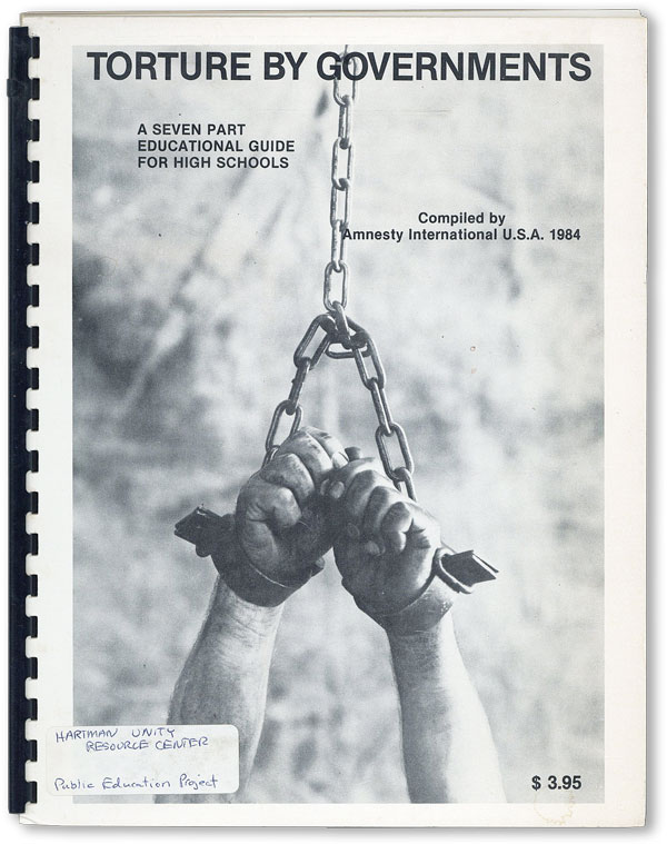 Torture by Governments: A Seven Part Educational Guide for High Schools. AMNESTY INTERNATIONAL
