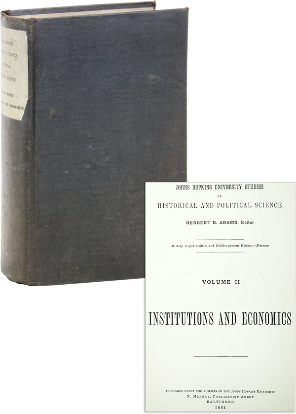 Institutions and Economics [Vol. II, nos. 1-12]. Herbert B. ADAMS, ed