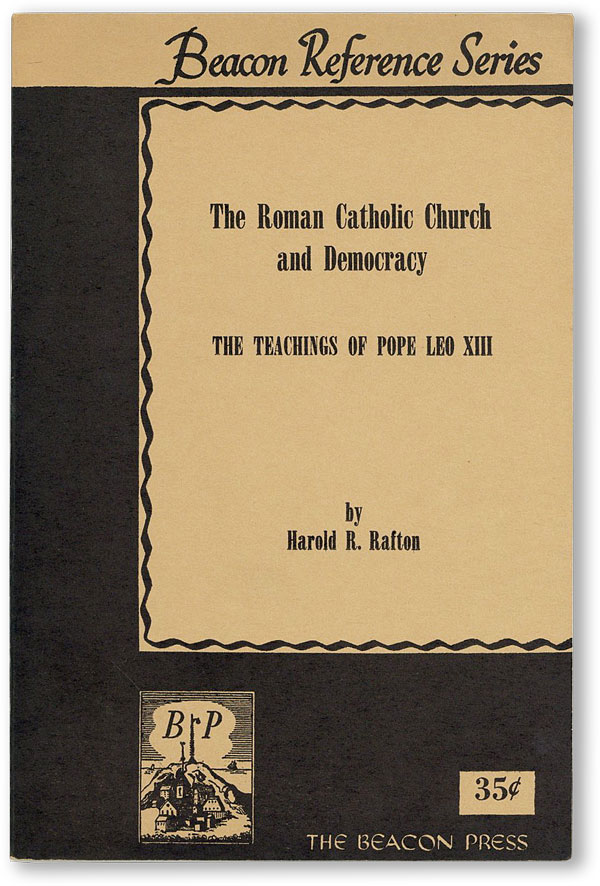 The Roman Catholic Church and Democracy. The Teachings of Pope Leo XIII. Harold R. RAFTON