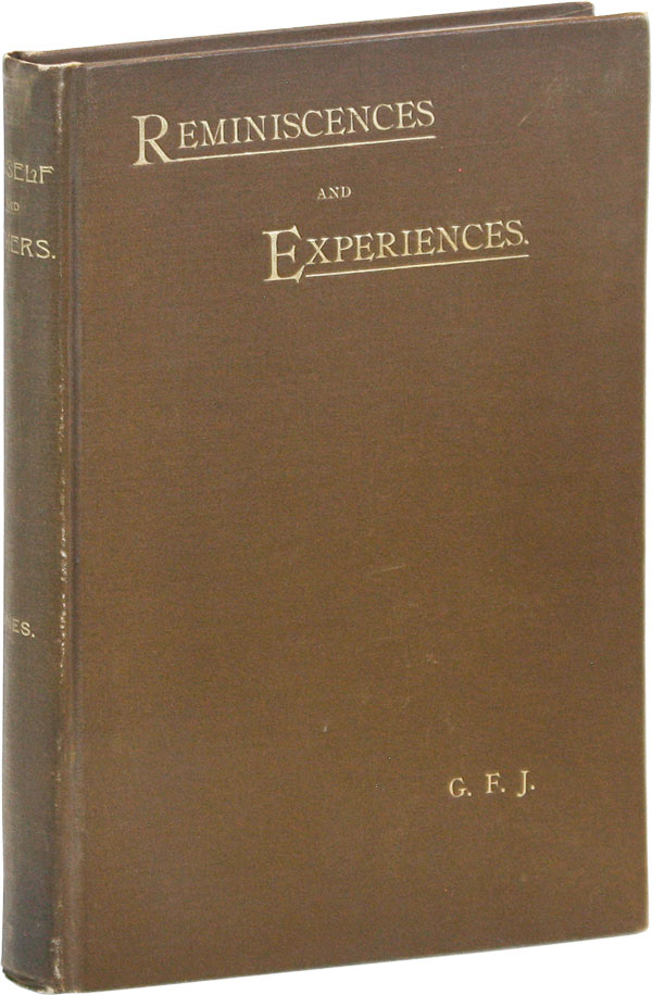 Myself and others; or reminiscences, recollections & experiences in a life of 76 years,...