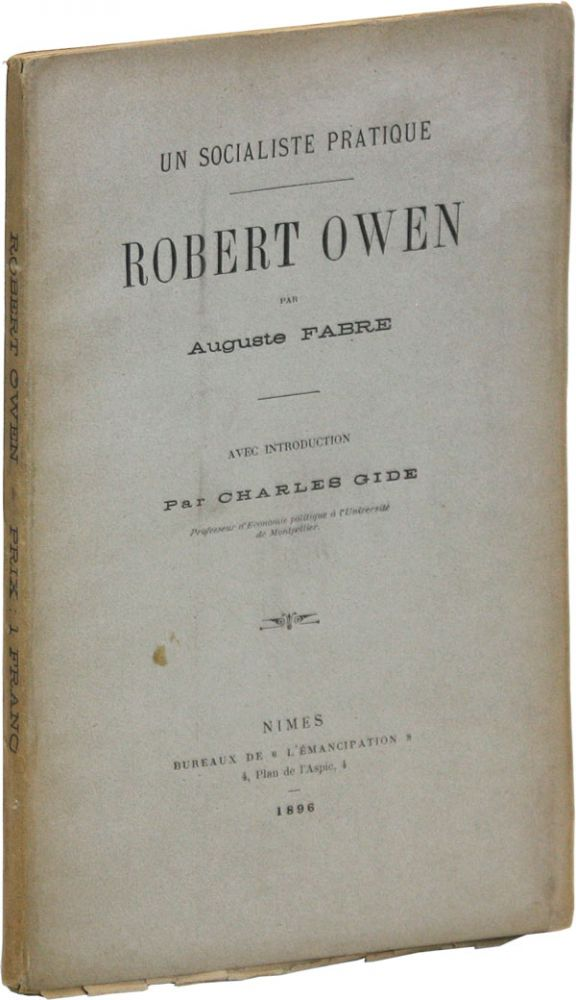 Un Socialiste Pratique - Robert Owen. Avec introduction par Charles Gide. Auguste FABRE, introd...