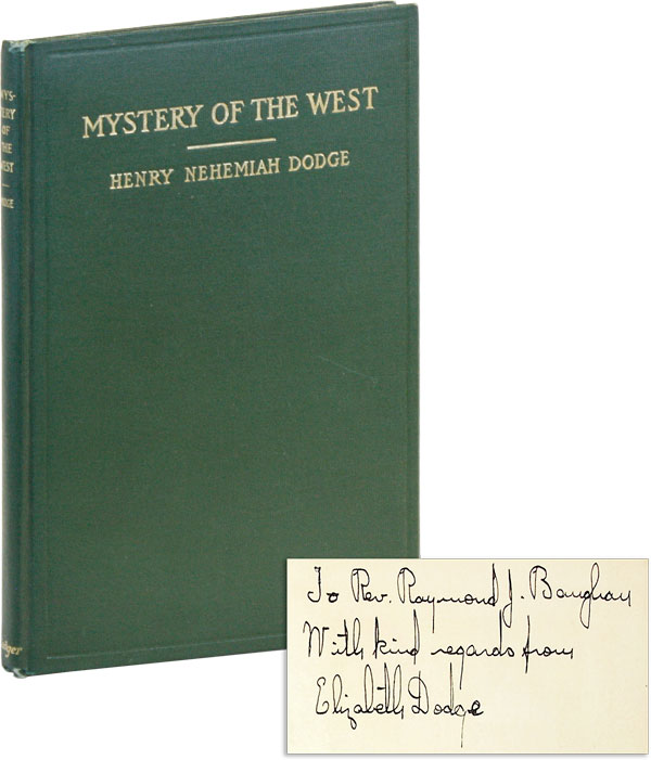 Mystery of the West [Signed by author's daughter]. Dr. Henry Nehemiah DODGE
