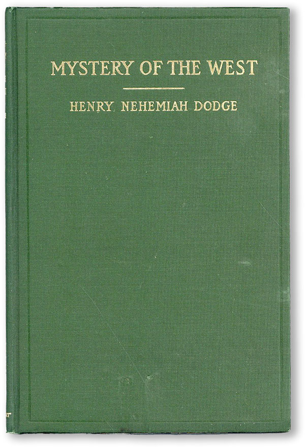 Mystery of the West. Dr. Henry Nehemiah DODGE