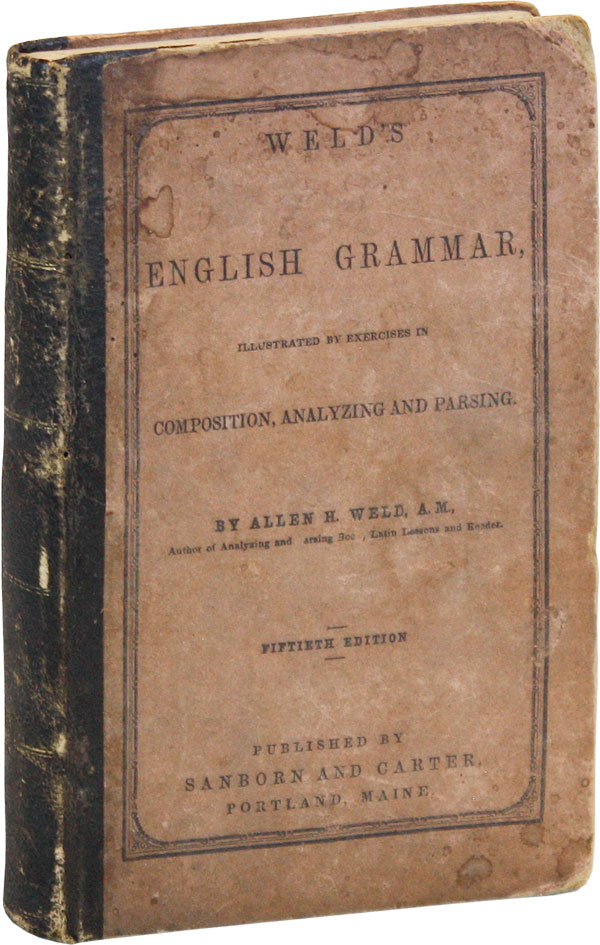Weld's English Grammar, Illustrated by Exercises in Composition, Analyzing and Parsing [Ben...