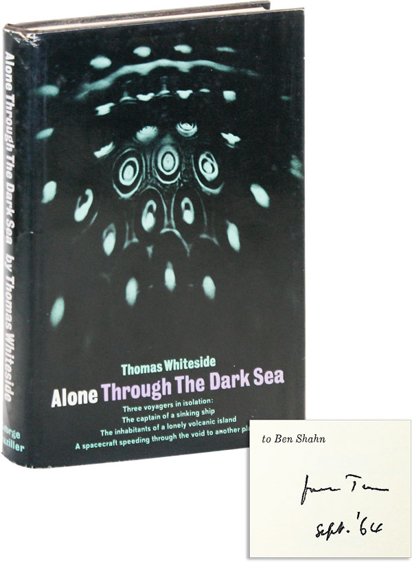 Alone Through the Dark Sea [Presentation Copy, Inscribed and Signed to Ben Shahn]. Thomas WHITESIDE