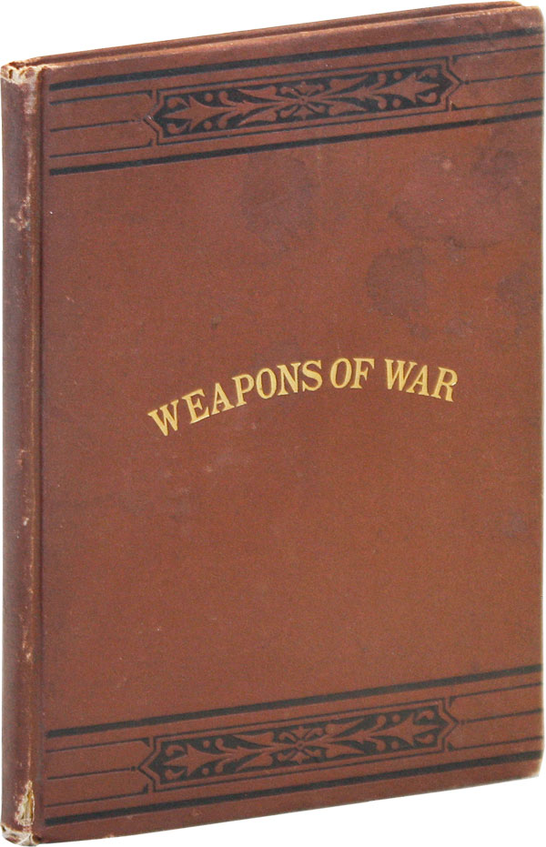 Some Weapons of War as Improved by Recent American Inventors. Wallace A. BARTLETT