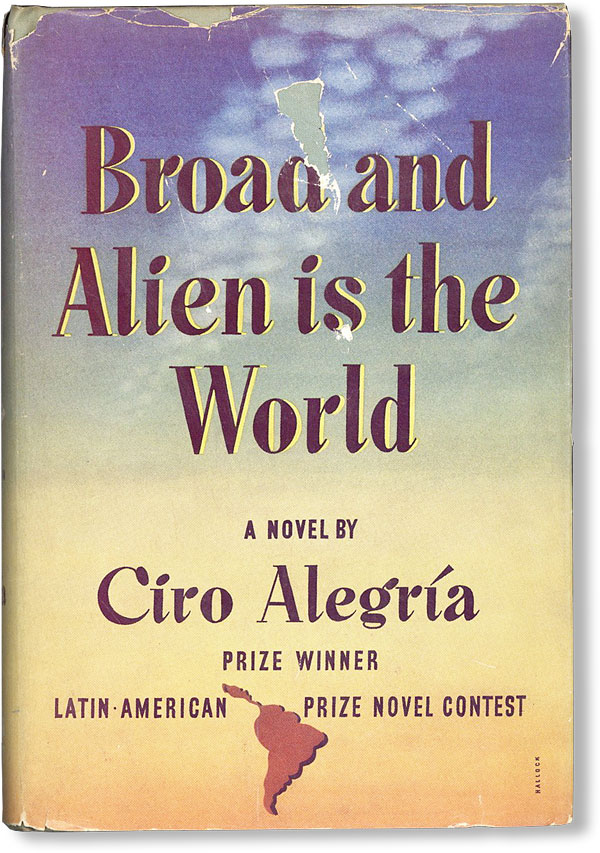 Broad and Alien Is the World. Ciro ALEGRÍA, trans Harriet de Onís