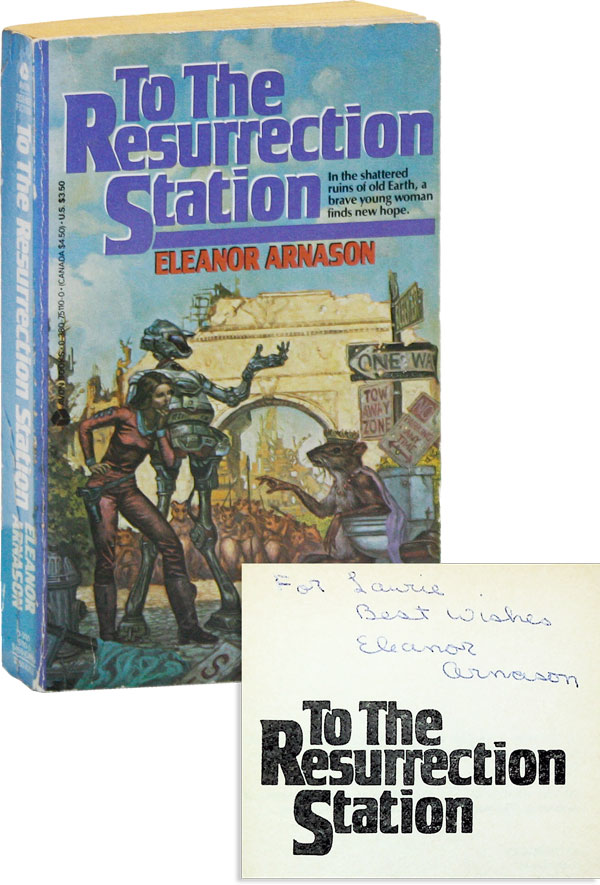 To the Resurrection Station [Inscribed]. Eleanor ARNASON