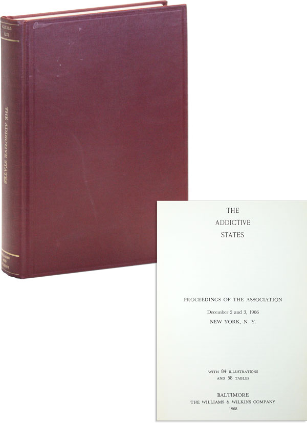 The Addictive States. Proceedings of the Association December 2 and 3, 1966, New York, NY....