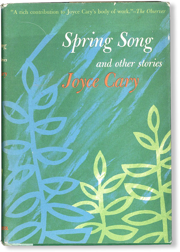 Spring Song, and Other Stories. Joyce CARY