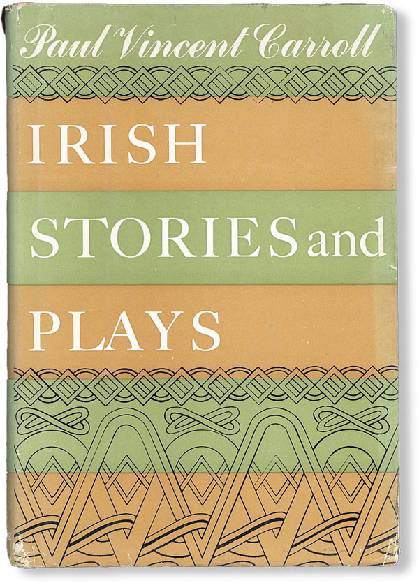 Irish Stories and Plays. Paul Vincent CARROLL