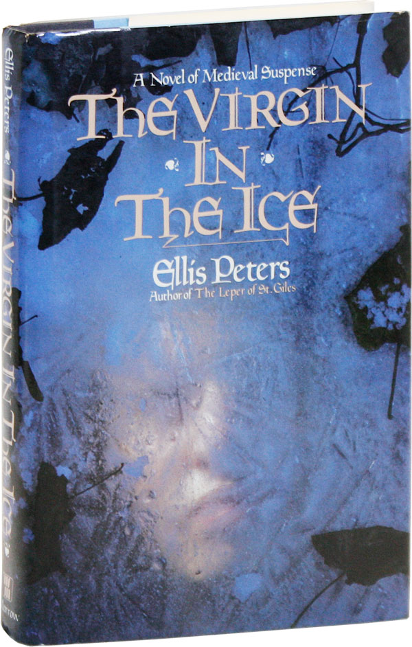 The Virgin in the Ice. Ellis PETERS, pseud. Edith Pargeter