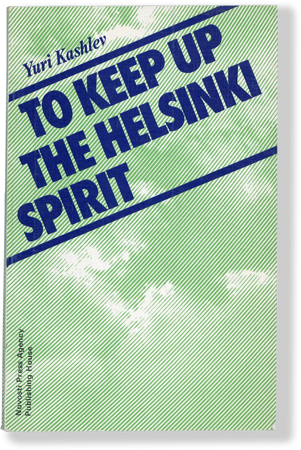 To Keep Up the Helsinki Spirit: On the 10th Anniversary of the All-European Conference. Yuri KASHLEY