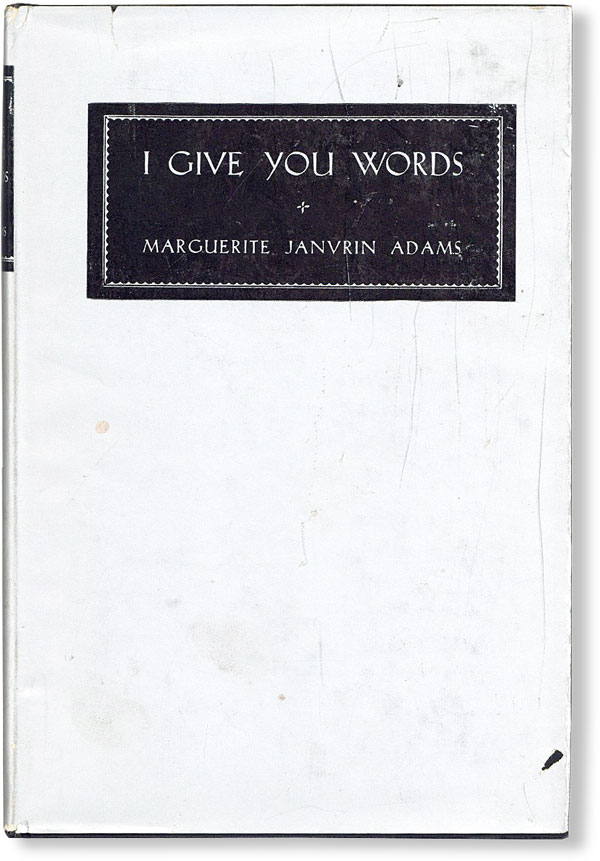 I Give You Words. Maguerite Janvrin ADAMS