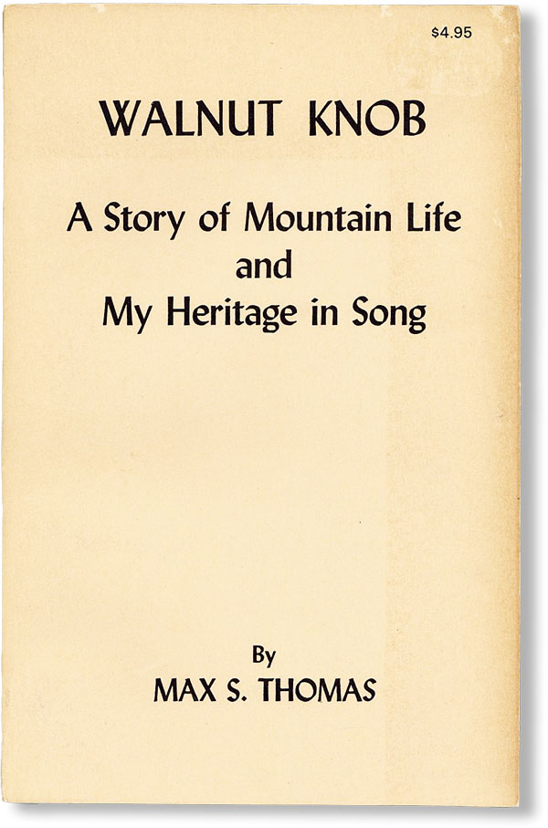 Walnut Knob: A Story of Mountain Life and My Heritage in Song. Max S. THOMAS