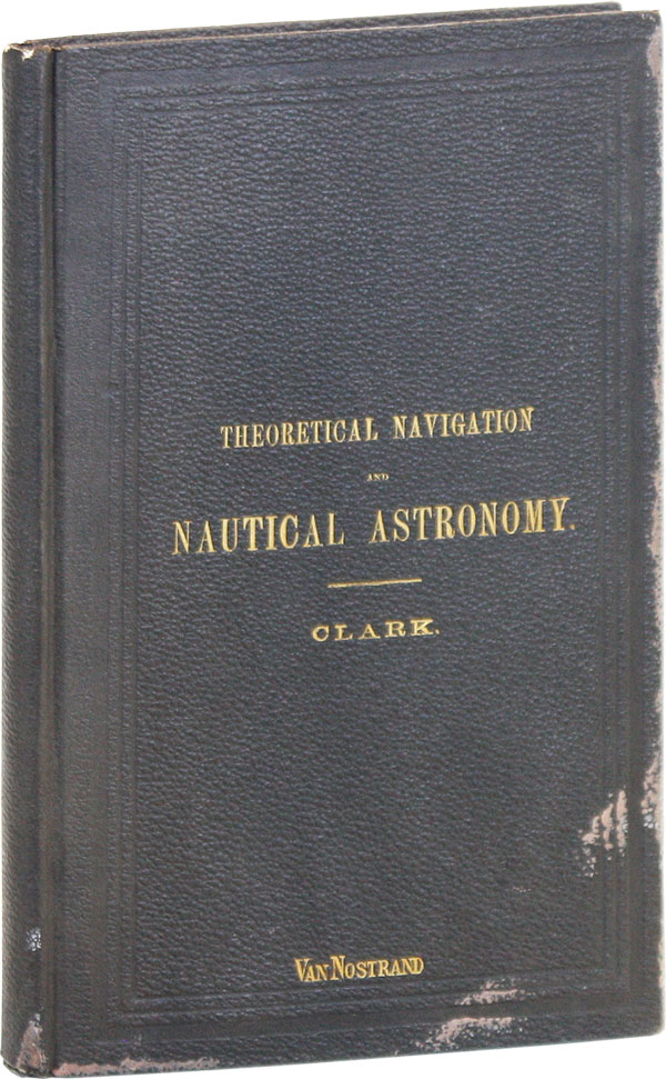 Theoretical Navigation and Nautical Astronomy. Lewis CLARK