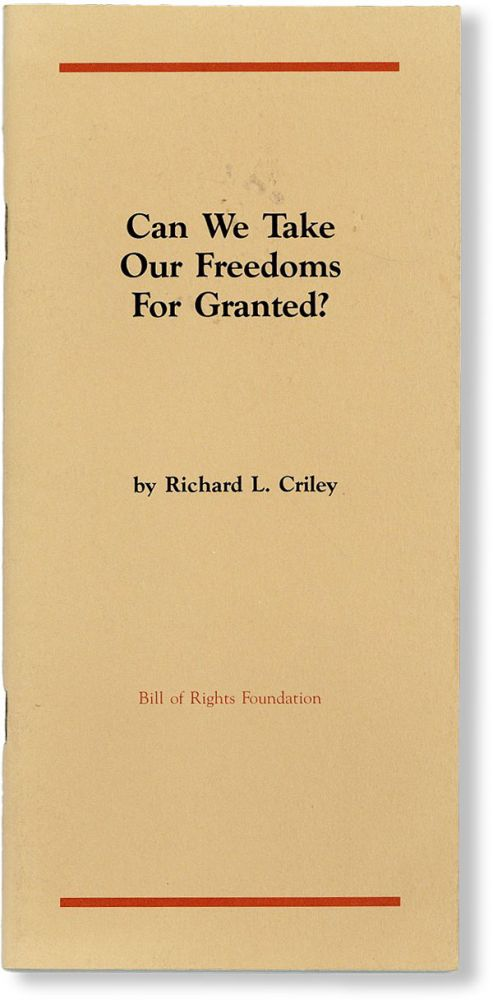 Can We Take Our Freedoms for Granted? Richard L. CRILEY