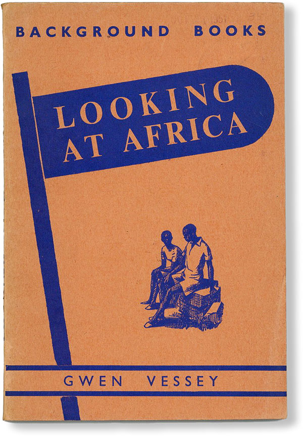 Looking At Africa. MISSIONARY MOVEMENT - AFRICA, Gwen VESSEY