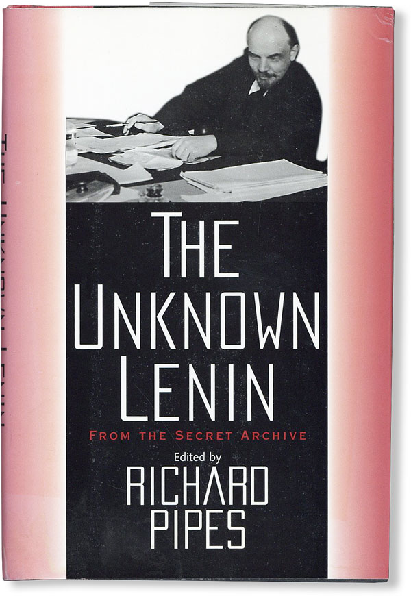 The Unknown Lenin: From the Secret Archive. Vladimir Il'ich LENIN, Richard Pipes, eds David...