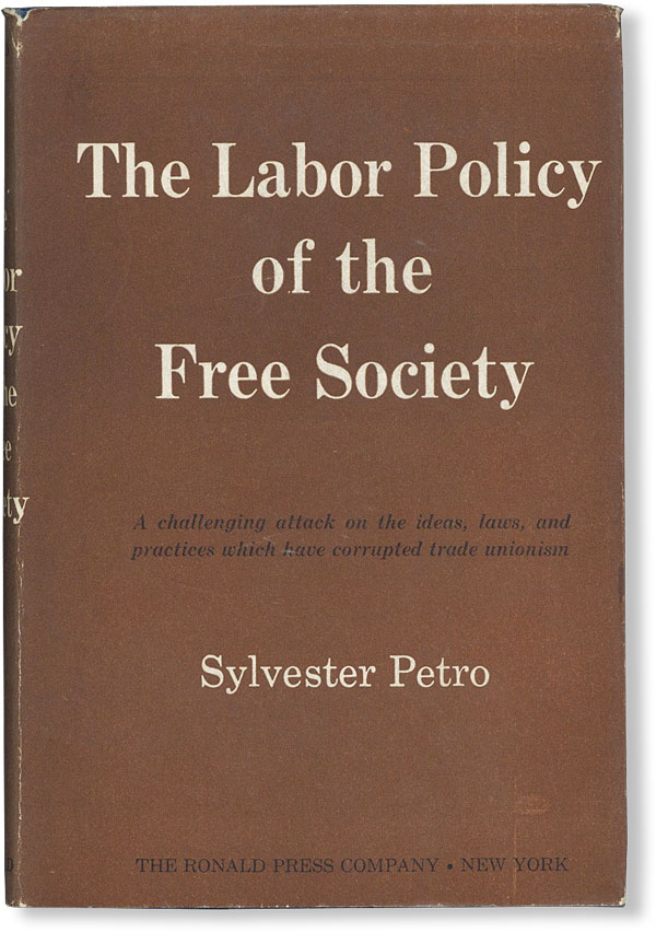 The Labor Policy of the Free Society. Sylvester PETRO