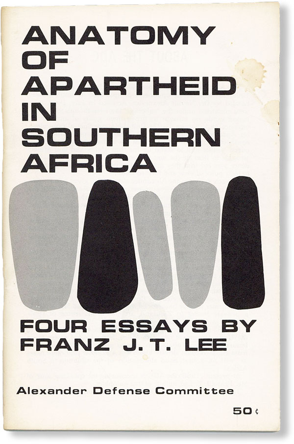 Anatomy of Apartheid in Southern Africa. SOUTH AFRICA, Franz J. T. LEE, APARTHEID