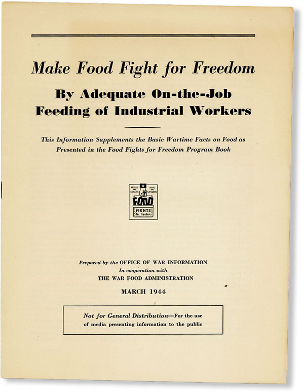 Make Food Fight for Freedom By Adequate On-the-Job Feeding of Industrial Workers. OFFICE OF WAR...