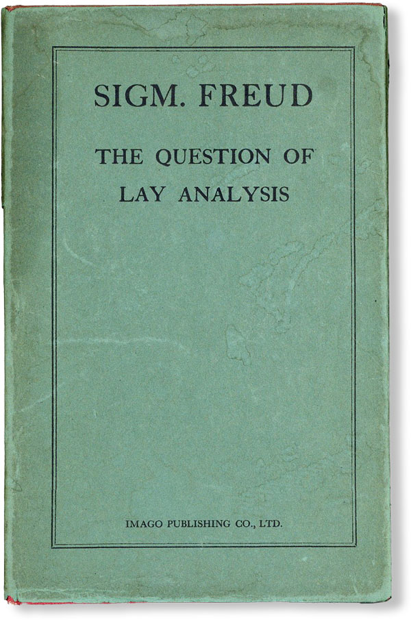The Question of Lay Analysis: An Introduction to Psycho-Analysis. Sigmund FREUD, trans Nancy...