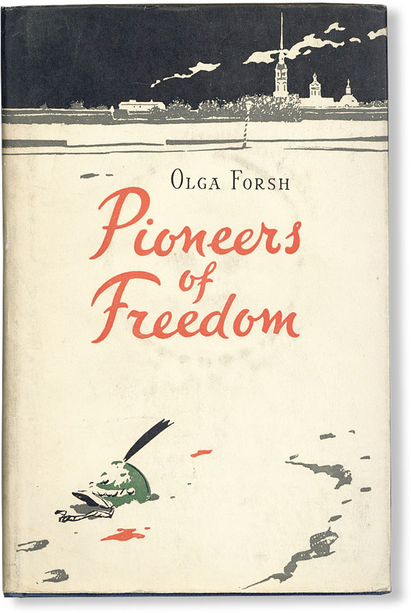 Pioneers of Freedom. Olga FORSH