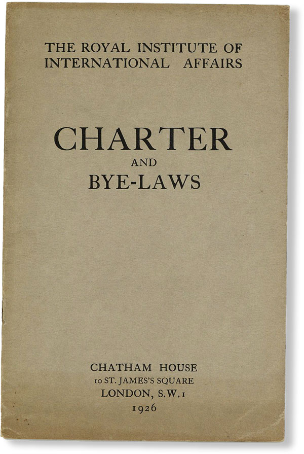 Charter and Bye-Laws. CHATHAM HOUSE, ROYAL INSTITUTE OF INTERNATIONAL AFFAIRS