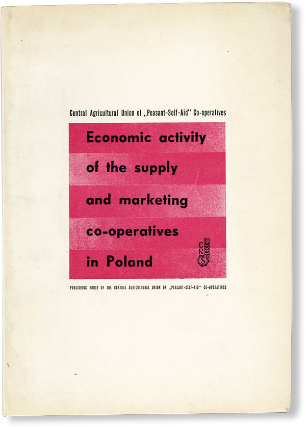 Economic Activity of the Supply and Marketing Co-Operatives in Poland. CENTRAL AGRICULTURAL UNION...