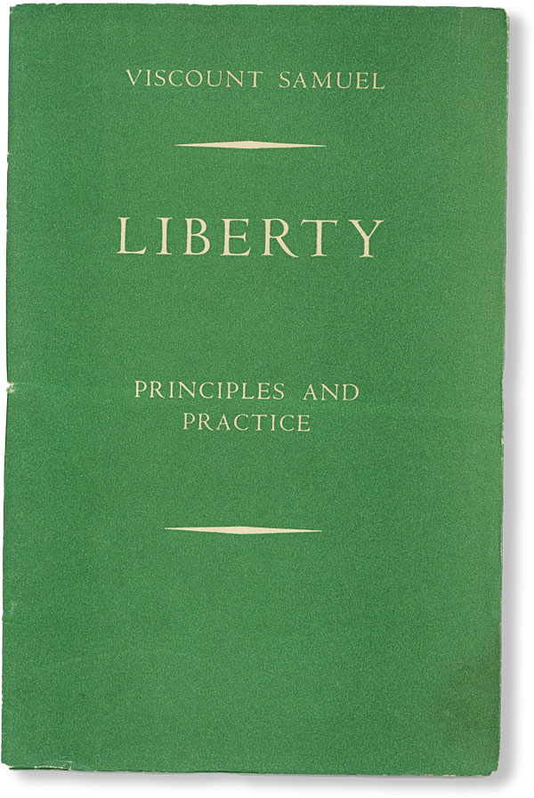 Liberty: Principles and Practice. Herbert Louis SAMUEL, 1st Viscount