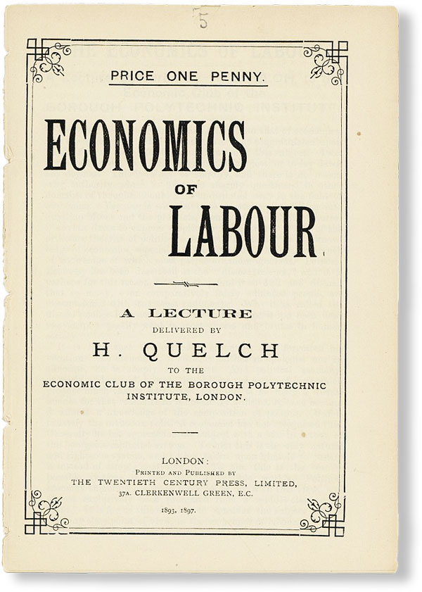 Economics of Labor. A Lecture delivered ... to the Economic Club of the Borough Polytechnic...