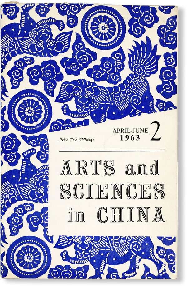 Arts and Sciences in China, Vol. 1, no. 2, April-June 1963. Rewi ALLEY, contr., Derek BRYAN, ed