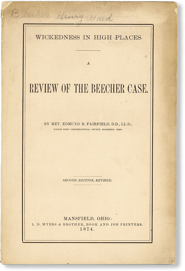Wickedness in High Places. A Review of the Beecher Case. Edmund B. FAIRFIELD