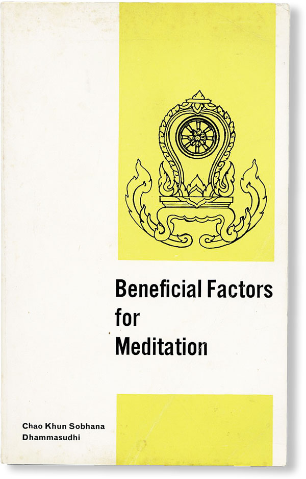 Beneficial Factors for Meditation: An Elementary Guide to Vipassana Meditation Preferably for...