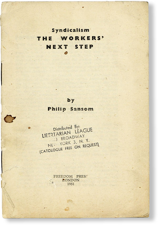 Syndicalism: The Workers' Next Step. Philip SANSOM