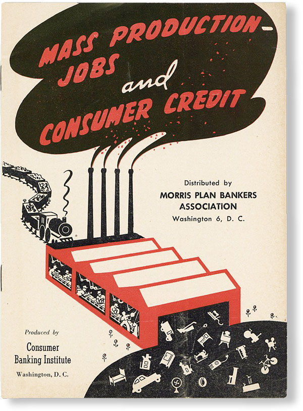 Mass Production--Jobs and Consumer Credit [Cover title]. CONSUMER BANKING INSTITUTE