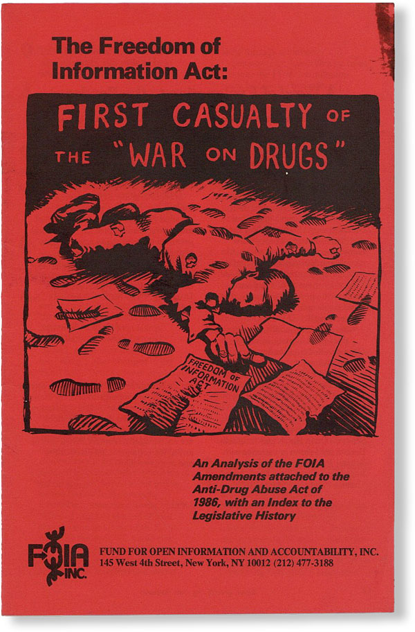 "The Freedom of Information Act: First Casualty of the ""War on Drugs"" FUND FOR OPEN INFORMATION..."