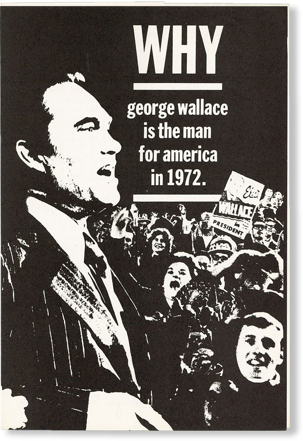 Why George Wallace Is the Man for America in 1972. George WALLACE, NATIONAL WALLACE CAMPAIGN