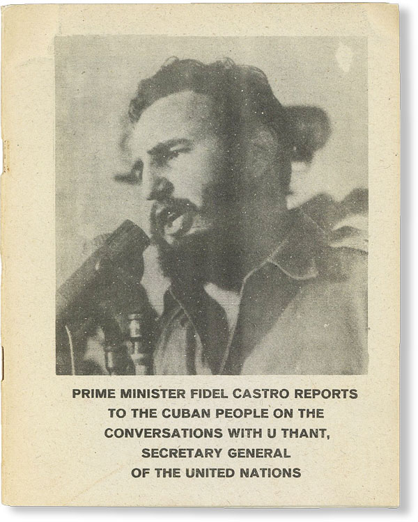 Prime Minister Fidel Castro Reports to the Cuban People on the Conversations with U Thant,...