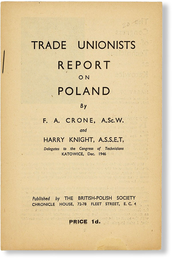 Trade Unionists Report on Poland. F. A. CRONE, Harry Knight