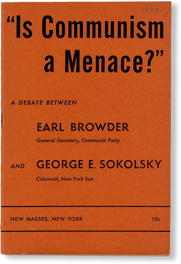 """Is Communism a Menace?"" A Debate. Earl BROWDER, George E. Sokolsky"