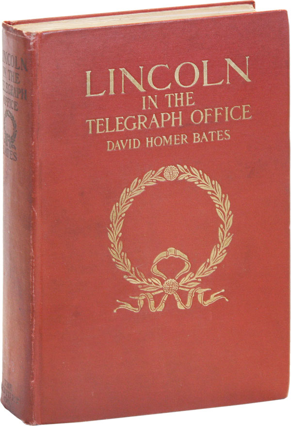 Lincoln in the Telegraph Office: Recollections of the United States Military Telegraph Corps...