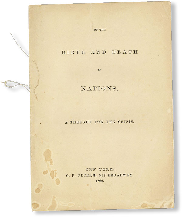Of the Birth and Death of Nations. A Thought for the Crisis. ANONYMOUS, attr James McKaye