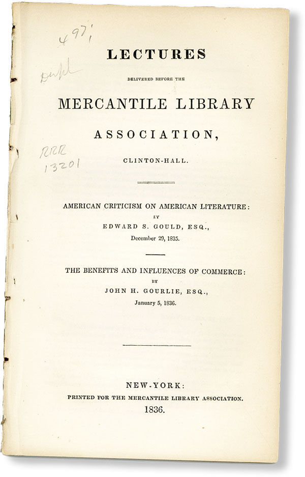Lectures Delivered Before the Mercantile Library Association, Clinton-Hall. American Criticism of...
