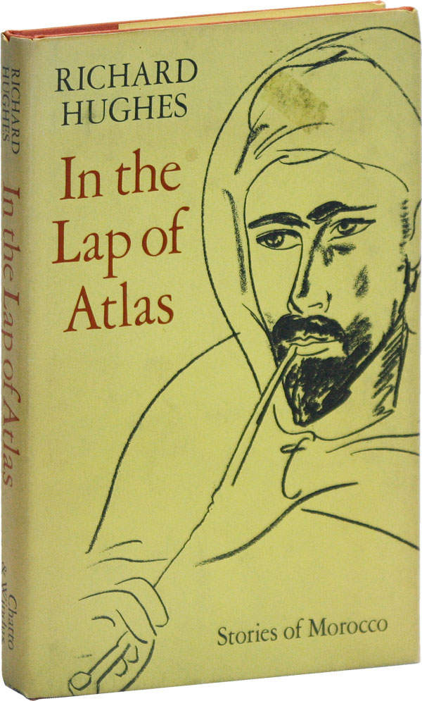 In the Lap of Atlas: Stories of Morocco. Richard HUGHES